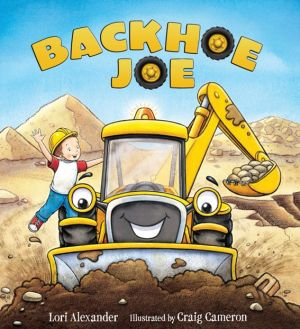 Digging dirt: Marana mom's 'Backhoe Joe' rumbles in