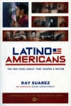 Latino Americans The 500-Year Legacy That Shaped A Nation