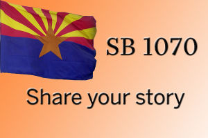 Share your SB 1070 story