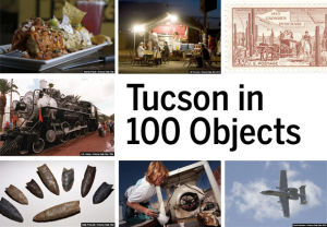 Slideshow: Tucson in 100 Objects