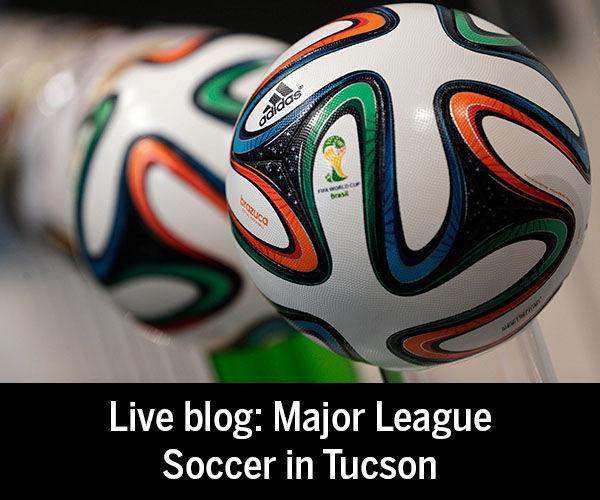 Live blog: Major League Soccer in Tucson