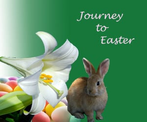 Journey to Easter: Eggs and Easter