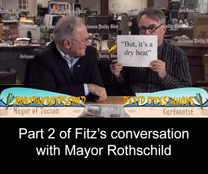 Fitzs speaks to Tucson Mayor Jonathan Rothschild: Part 2