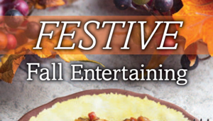 Festive Fall Entertaining special section