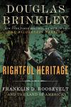 """""""Rightful Heritage"""" by Douglas Brinkley"""