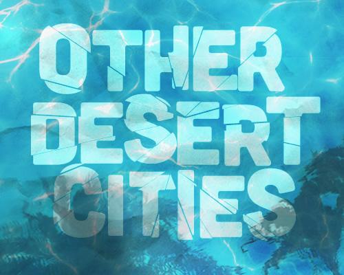 Arizona Theatre Company: Other Desert Cities
