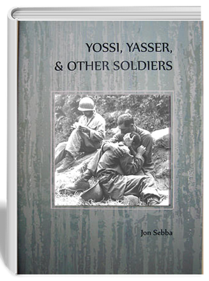 YOSSI, YASSER, & OTHER SOLDIERS