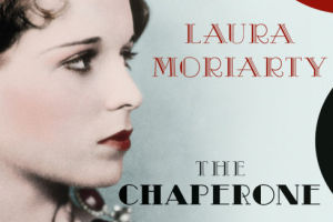 """The Chaperone"" By Laura Moriarty.: ""The Chaperone"" by Laura Moriarty. - Courtesy Photo"