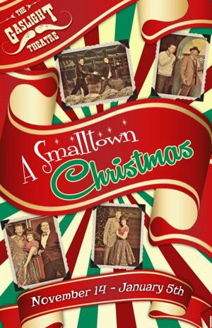 A Smalltown Christmas at the Gaslight Theatre