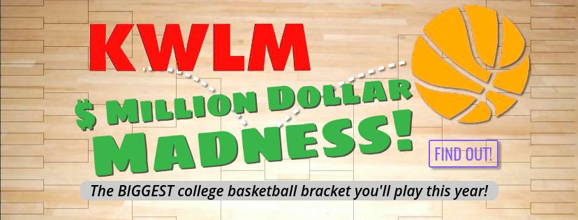 Million Dollar Madness is coming to KWLM