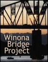 Online exclusive: Winona Bridge Project special section