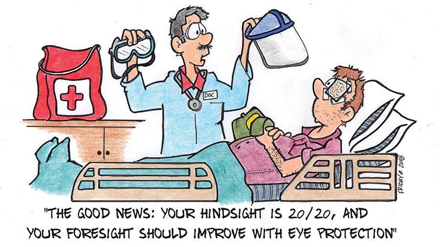 Safety watch:20-20 hindsight cartoon