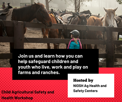 Child Agricultural Safety and Health Workshop 2021