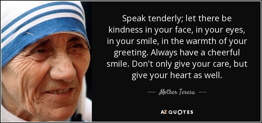 Mother Teresa speak tenderly