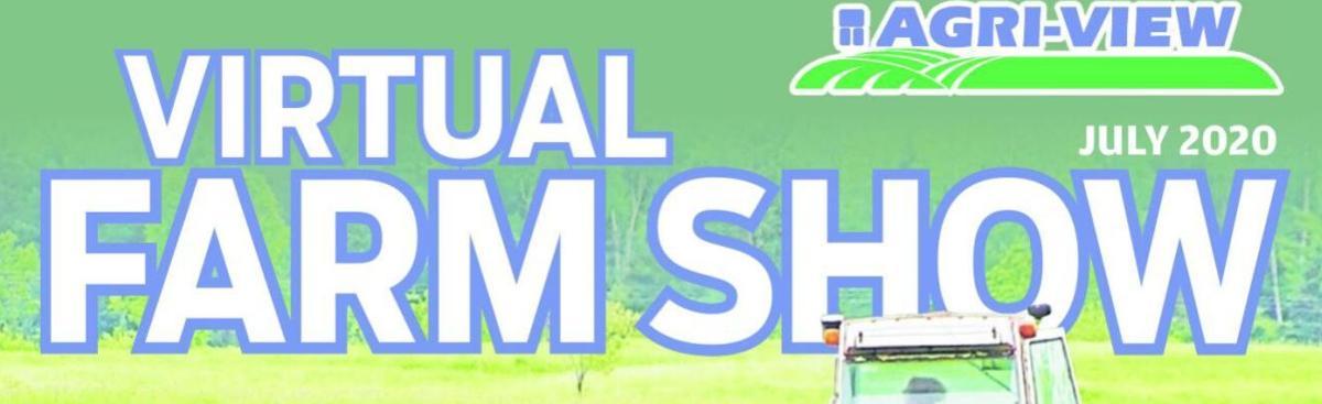 Agri-View Virtual Farm Show -- July 2020