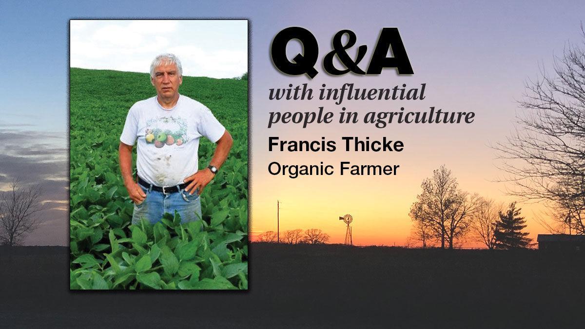 Francis Thicke Q & A