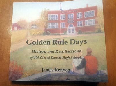 Kansas Profile – Now That's Rural: James Kenyon, Golden Rule Days book