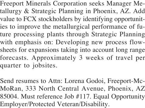 Freeport Minerals Corporation seeks Manager Metallurgy & Strategic Planning in Phoenix, AZ. Add