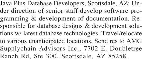 Java Plus Database Developers, Scottsdale, AZ: Under direction of senior staff develop software prog