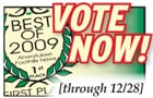 "Vote now! Click here to cast your ""Best of 2009\"" ballot!"