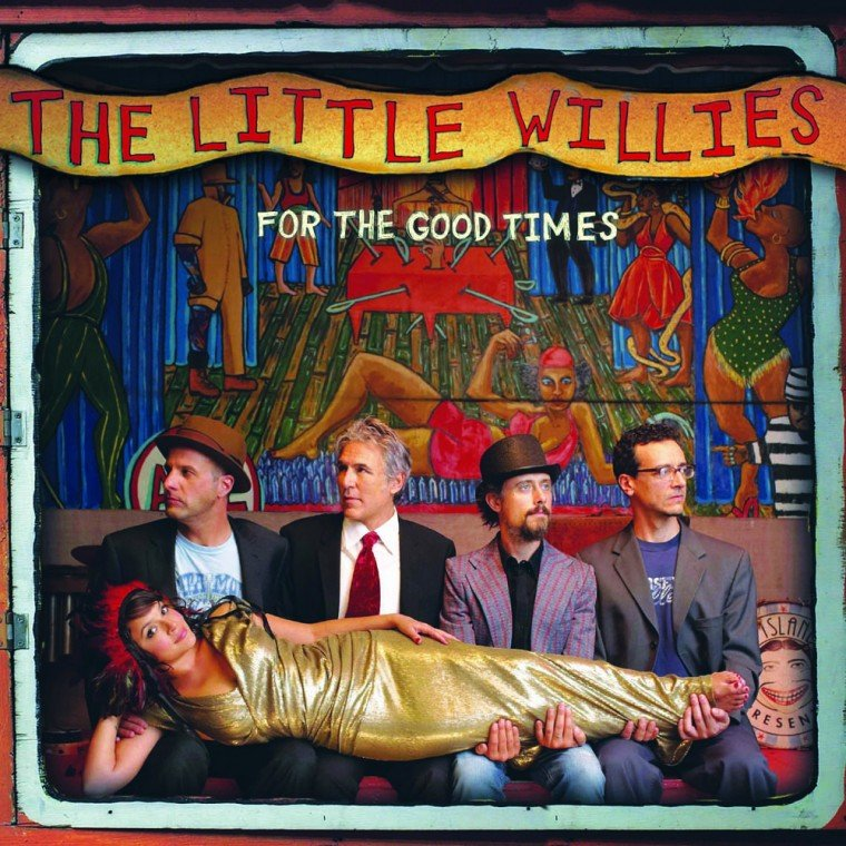 The Little Willies For the Good Times