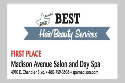 Madison Avenue Salon and Day Spa  4910 E. Chandler Blvd.