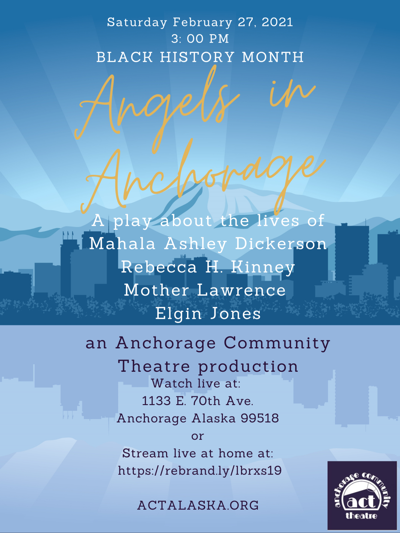 Saturday February 27, 2021 3: 00 PM Anchorage Community Theatre 1133 E. 70th Ave. Anchorage Alaska 99518