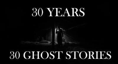 30 Years, 30 Ghost Stories