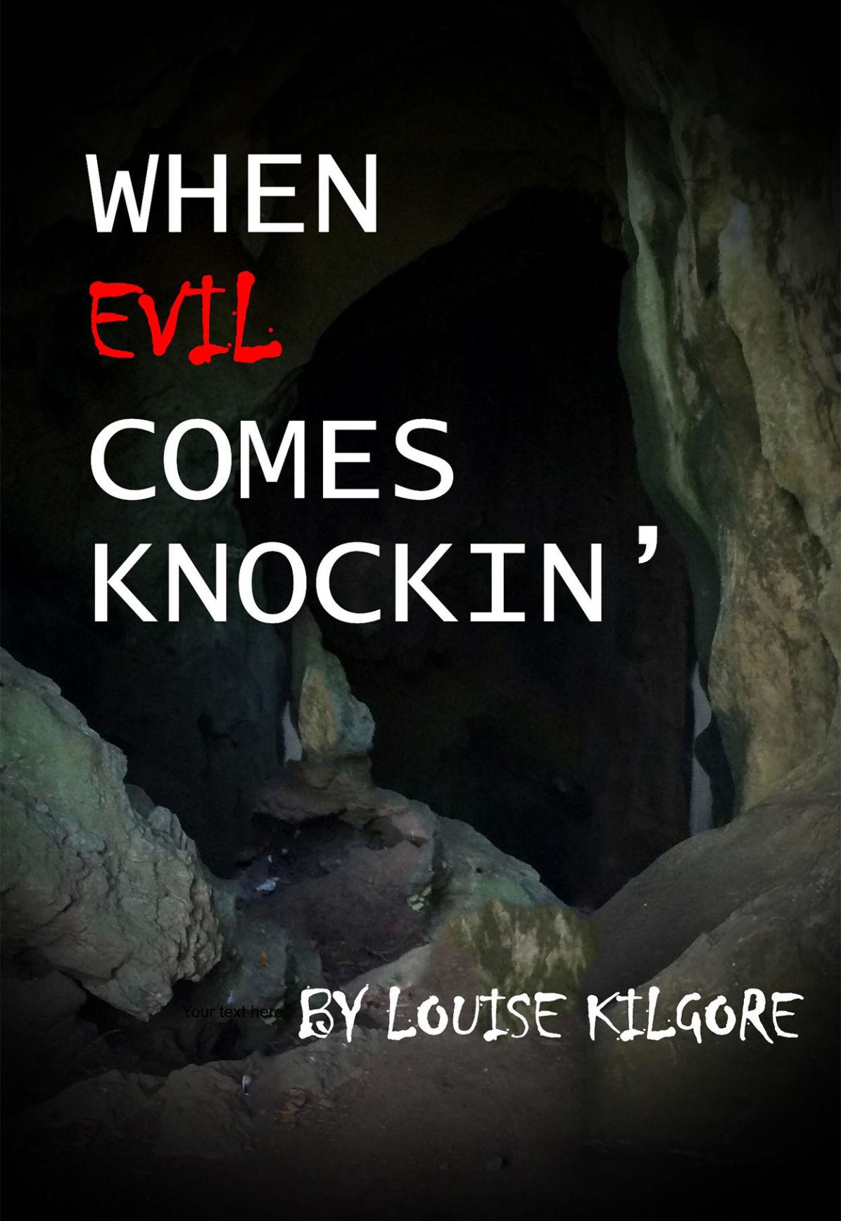 Louise Kilgore - When Evil Comes Knockin.jpg