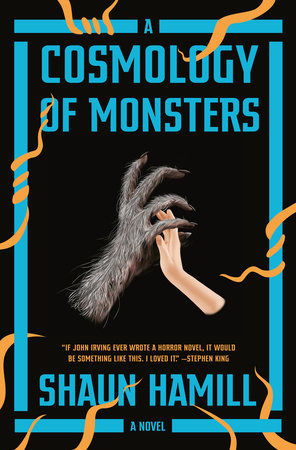 'A Cosmology of Monsters'
