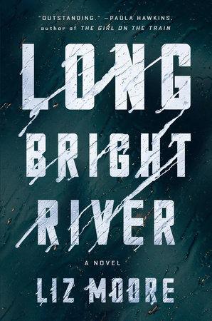 'Long Bright River'