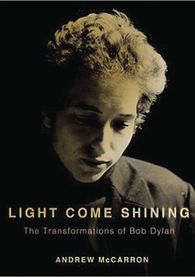 'Light Come Shining: The Transformations of Bob Dylan'