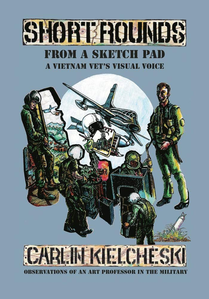 """""""Short Rounds From A Sketchpad: A Vietnam Vet's Visual Voice"""""""