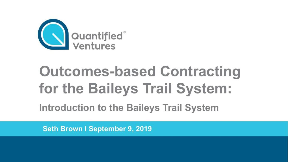 Presentation from Quantified Ventures RE: Baileys Trail