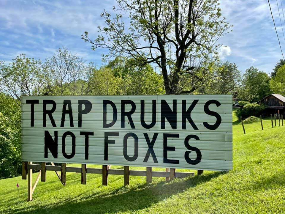 Trap Drunks Not Foxes