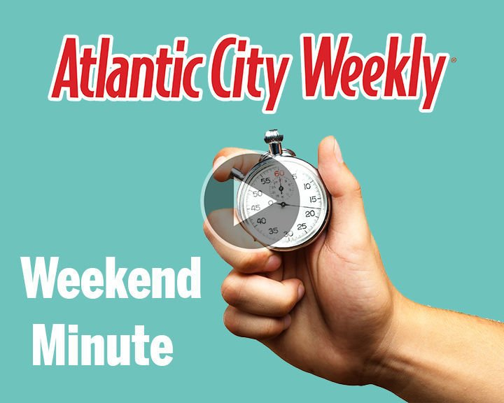 Atlantic City Weekly Weekend Minute
