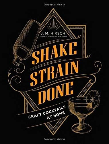 """Shake, Strain, Done: Craft Cocktails at Home"""