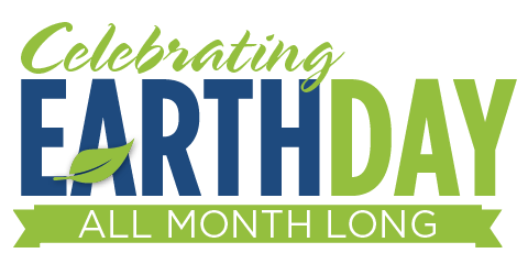Celebrating Earth Day all Month Long
