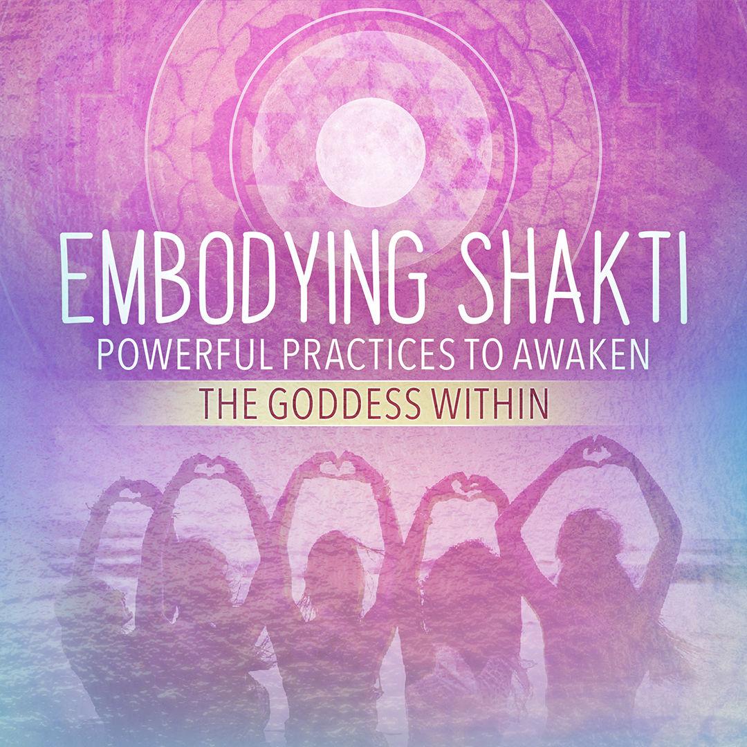 Embodying Shakti