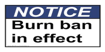 Notice: Burn Ban in Affect