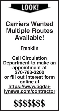 Carriers Wanted Multiple Routes Available! Franklin Call Circulation Department to