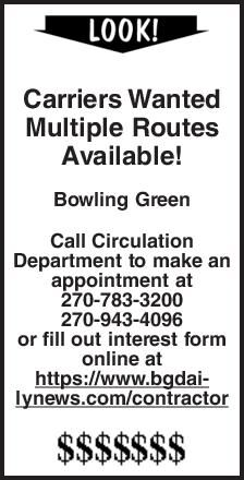 Carriers Wanted Multiple Routes Available! Bowling Green Call Circulation Department