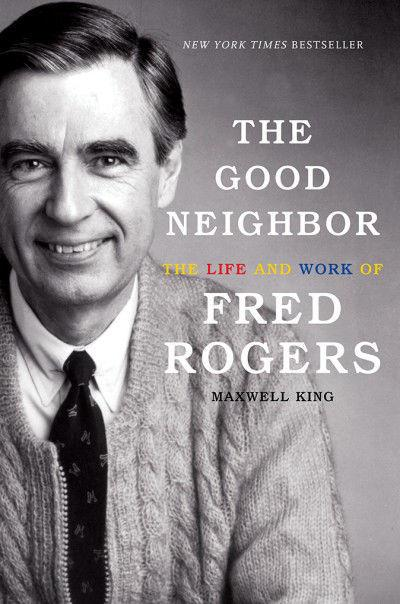 Book Review The Good Neighbor The Life And Work Of Fred Rogers