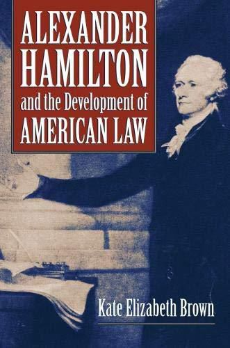 Book review: 'Alexander Hamilton and the Development of American Law