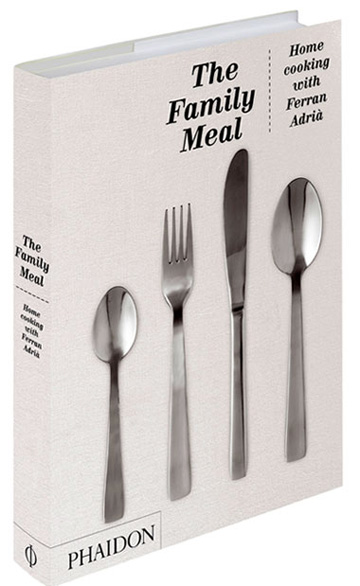 """""""The Family Meal: Home Cooking with Ferran Adria"""""""