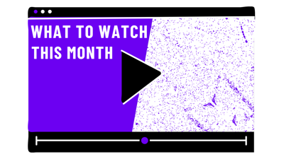 Watch this Month - Graphic by Brionna Scebbi