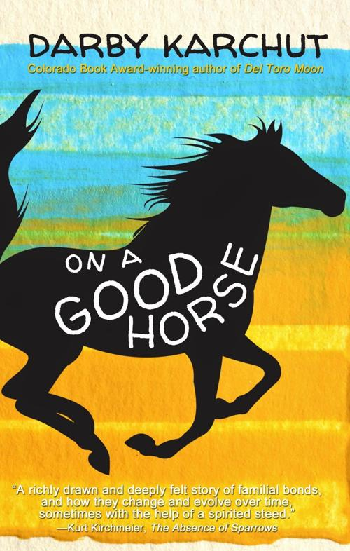 """""""On a Good Horse"""" by Darby Karchut"""