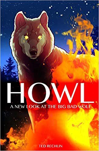 "High Plains Book Awards Finalist: ""Howl: A New Look at the Big Bad Wolf"" by Ted Rechlin"