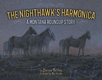"""The Nighthawk's Harmonica: A Montana Roundup Story"" by Marcia Melton"