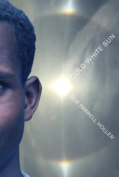 "High Plains Book Awards Finalist: ""Cold White Sun"" by Sue Farrell Holler"